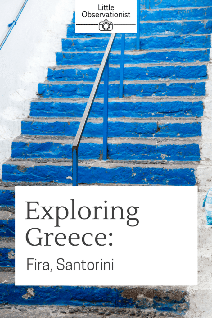 Exploring Fira, Santorini, Greece by Stephanie Sadler, Little Observationist